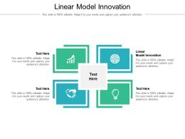 Linear Model Innovation Ppt Powerpoint Presentation Infographics Examples Cpb