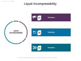 Liquid Incompressibility Ppt Powerpoint Presentation Gallery Maker Cpb
