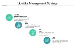 Liquidity Management Strategy Ppt Powerpoint Presentation Portfolio Graphics Download Cpb