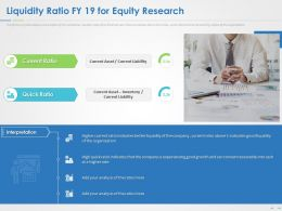Liquidity Ratio FY 19 For Equity Research Ppt Powerpoint Presentation Summary Vector