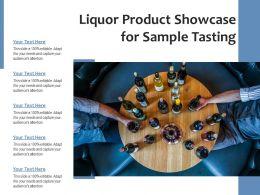 Liquor Product Showcase For Sample Tasting