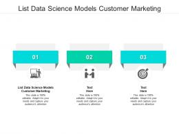 List Data Science Models Customer Marketing Ppt Powerpoint Presentation Pictures Graphics Cpb