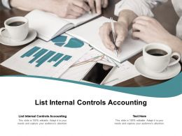 List Internal Controls Accounting Ppt Powerpoint Presentation Icon Slideshow Cpb