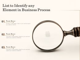 List To Identify Any Element In Business Process