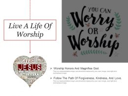 Live A Life Of Worship Ppt Examples