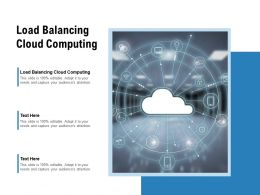 Load Balancing Cloud Computing Ppt Presentation Pictures Backgrounds Cpb