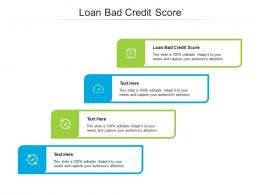 Loan Bad Credit Score Ppt Powerpoint Presentation Ideas Skills Cpb