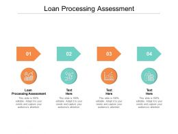 Loan Processing Assessment Ppt Powerpoint Presentation Inspiration Cpb