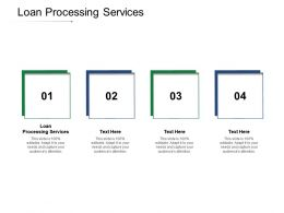 Loan Processing Services Ppt Powerpoint Presentation Icon Tips Cpb