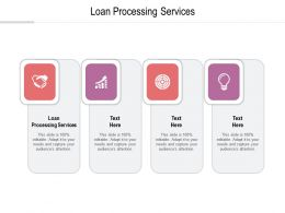 Loan Processing Services Ppt Powerpoint Presentation Pictures Introduction Cpb