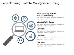 Loan Servicing Portfolio Management Pricing Channel Sales Model Cpb