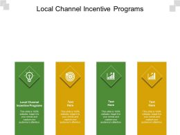 Local Channel Incentive Programs Ppt Powerpoint Presentation Infographics Templates Cpb