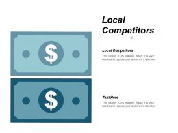 Local Competitors Ppt Powerpoint Presentation Icon Example Cpb