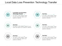 Local Data Loss Prevention Technology Transfer Ppt Powerpoint Presentation Infographics Topics Cpb