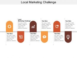 Local Marketing Challenge Ppt Powerpoint Presentation Infographic Template Demonstration Cpb