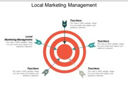 Local Marketing Management Ppt Powerpoint Presentation Infographic Template Clipart Images Cpb