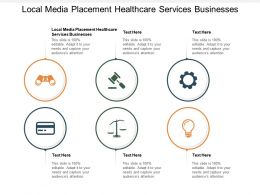 Local Media Placement Healthcare Services Businesses Ppt Powerpoint Presentation Ideas Cpb