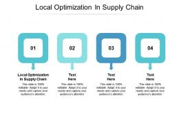 Local Optimization In Supply Chain Ppt Powerpoint Presentation Infographics Deck Cpb