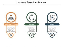 Location Selection Process Ppt Powerpoint Presentation Portfolio Slide Cpb