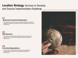 Location Strategy Services To Develop And Execute Implementation Roadmap