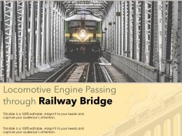 Locomotive Engine Passing Through Railway Bridge
