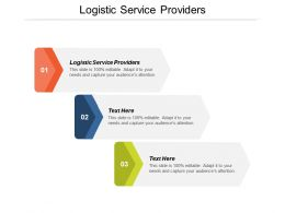 Logistic Service Providers Ppt Powerpoint Presentation Gallery Summary Cpb
