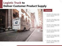 Logistic Truck To Deliver Customer Product Supply