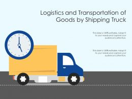 Logistics And Transportation Of Goods By Shipping Truck