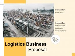 Logistics Business Proposal Powerpoint Presentation Slides