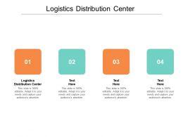 Logistics Distribution Center Ppt Powerpoint Presentation Outline Ideas Cpb