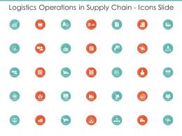 Logistics Operations In Supply Chain Icons Slide Ppt Professional