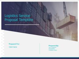 Logistics Service Proposal Template Powerpoint Presentation Slides