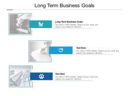 Long Term Business Goals Ppt Powerpoint Presentation Designs Download Cpb