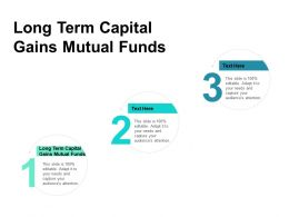 Long Term Capital Gains Mutual Funds Ppt Powerpoint Presentation Ideas Infographics Cpb
