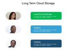Long Term Cloud Storage Ppt Powerpoint Presentation Summary Visual Aids Cpb
