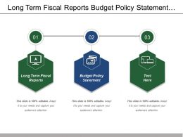 Long Term Fiscal Reports Budget Policy Statement Estimates Appropriation