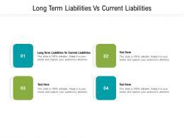 Long Term Liabilities Vs Current Liabilities Ppt Powerpoint Presentation Pictures Design Ideas Cpb