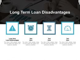 Long Term Loan Disadvantages Ppt Powerpoint Presentation Outline Examples Cpb