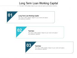 Long Term Loan Working Capital Ppt Powerpoint Presentation Icon Styles Cpb