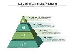 Long Term Loans Debt Financing Ppt Powerpoint Presentation Professional Smartart Cpb