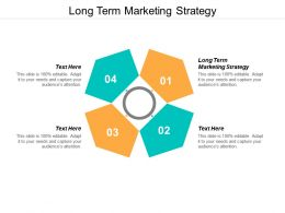 Long Term Marketing Strategy Ppt Powerpoint Presentation Portfolio Example Topics Cpb