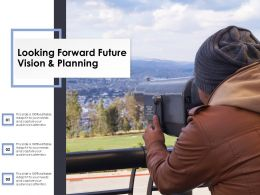Looking Forward Future Vision And Planning
