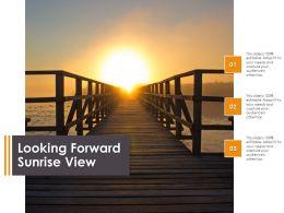 Looking Forward Sunrise View
