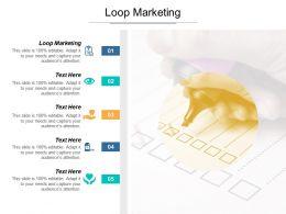 Loop Marketing Ppt Powerpoint Presentation Portfolio Format Cpb
