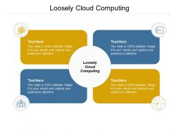 Loosely Cloud Computing Ppt Powerpoint Presentation Model Design Templates Cpb