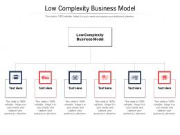 Low Complexity Business Model Ppt Powerpoint Presentation Icon Deck Cpb