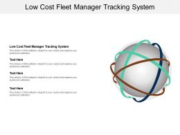 Low Cost Fleet Manager Tracking System Ppt Powerpoint Presentation Infographics Clipart Cpb