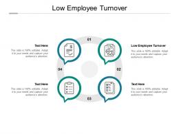 Low Employee Turnover Ppt Powerpoint Presentation Pictures Layouts Cpb