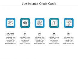 Low Interest Credit Cards Ppt Powerpoint Presentation Pictures Visuals Cpb