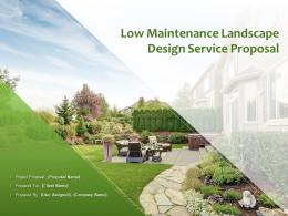 Low Maintenance Landscape Design Service Proposal Powerpoint Presentation Slides
